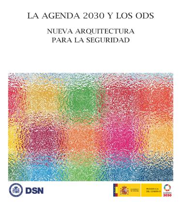 La Agenda 2030 y los ODS. Nueva Arquitectura para la Seguridad